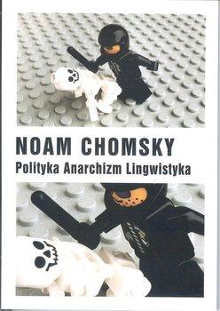 Polityka. Anarchizm. Lingwistyka-Chomsky Noam