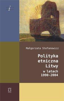 Polityka etniczna Litwy w latach 1990-2004-Stefanowicz Małgorzata