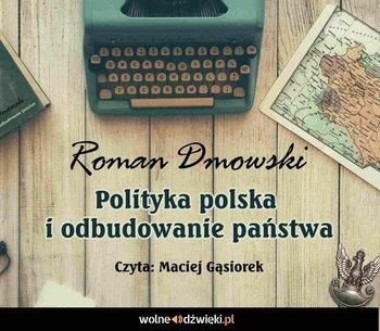 Polityka polska i odbudowanie państwa-Dmowski Roman