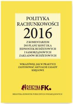 Polityka rachunkowości 2016 z komentarzem do planu kont dla jednostek budżetowych i samorządowych zakładów budżetowych                      (ebook)