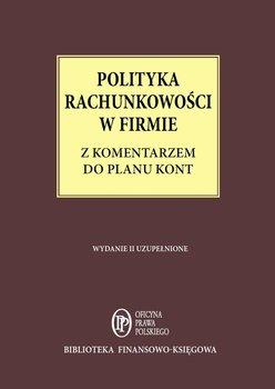 Polityka Rachunkowości w firmie z komentarzem do planu kont-Trzpioła Katarzyna