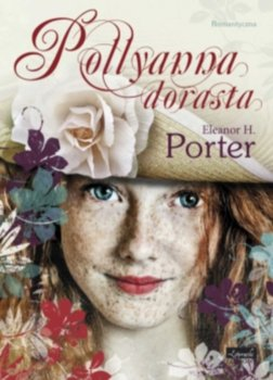 Pollyanna dorasta-Porter Eleanor H.