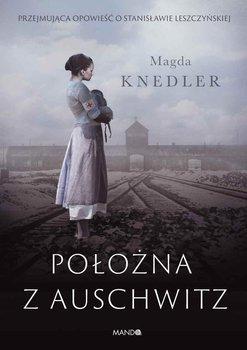 Położna z Auschwitz-Knedler Magda