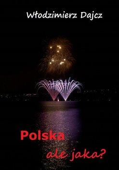 Polska, ale jaka?-Dajcz Włodzimierz