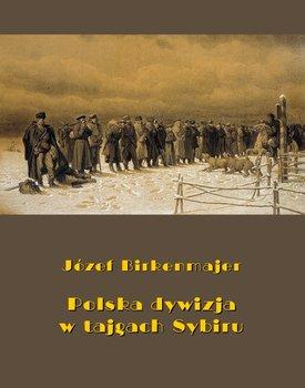 Polska dywizja w tajgach Sybiru-Birkenmajer Maria