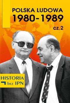 Polska Ludowa 1980-1989. Część 2-Opracowanie zbiorowe