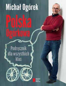 Polska Ogórkowa. Podręcznik dla wszystkich klas                      (ebook)