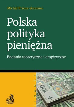 Polska polityka pieniężna badanie teoretyczne i empiryczne                      (ebook)