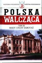 Polska Walcząca Historia Polskiego Państwa Podziemnego