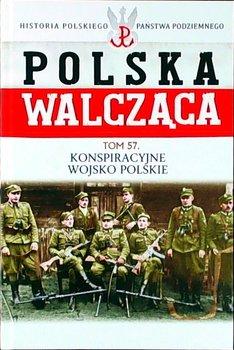 Polska Walcząca Historia Polskiego Państwa Podziemnego Tom 57