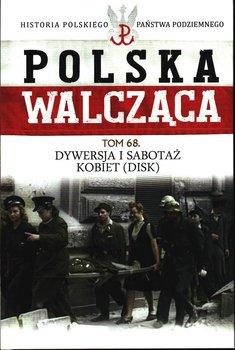Polska Walcząca Historia Polskiego Państwa Podziemnego Tom 68