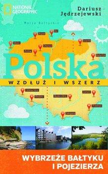 Polska wzdłuż i wszerz 1. Wybrzeże Bałtyku i pojezierza-Jędrzejewski Dariusz