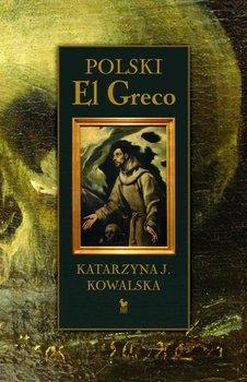 Polski El Greco-Kowalska Katarzyna
