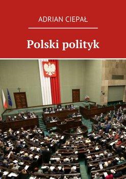 Polski polityk-Ciepał Adrian