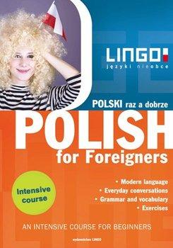 Polski raz a dobrze. Polish for Foreigners. Intensywny kurs języka polskiego dla obcokrajowców                      (ebook)