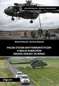 Polski system antyterrorystyczny a realia zamachów drugiej dekady XXI wieku-Piekarski Michał, Wojtasik Karolina