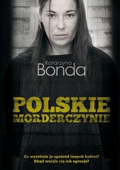 Polskie morderczynie-Bonda Katarzyna