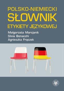 Polsko-niemiecki słownik etykiety językowej-Marcjanik Małgorzata, Bonacchi Silvia, Frączek Agnieszka