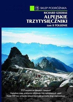 Południe. Południowa część Centralnych Alp Wschodnich i Dolomity. Alpejskie trzytysięczniki. Tom 2-Goedeke Richard