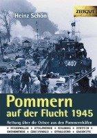 Pommern auf der Flucht 1945-Schon Heinz