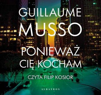 Ponieważ cię kocham-Musso Guillaume