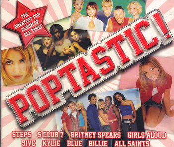 Poptastic! - Greatest Pop Album Of All Time-Spice Girls, Bextor Sophie Ellis, Minogue Kylie, Aguilera Christina, Boyzone, Spears Britney, Timberlake Justin, Backstreet Boys, Furtado Nelly, Jamelia, Westlife, Lavigne Avril, Ace of Base