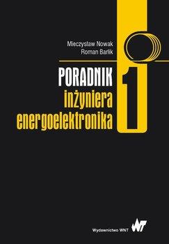 Poradnik inżyniera energoelektronika. Tom 1                      (ebook)