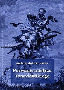 Porwanie mistrza Twardowskiego-Sarwa Andrzej Juliusz