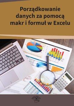 Porządkowanie danych za pomocą makr i formuł w Excelu-Kowalski Mariusz, Dynia Piotr, Kuźma Robert