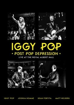 Post Pop Depression. Live At The Royal Album Hall PL - Iggy Pop
