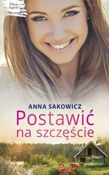 Postawić na szczęście-Sakowicz Anna