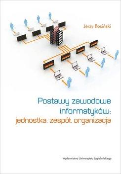 Postawy zawodowe informatyków: jednostka, zespół, organizacja                      (ebook)