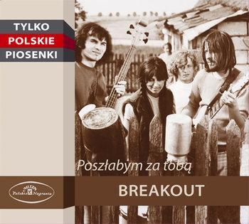 Poszłabym za Tobą-Breakout