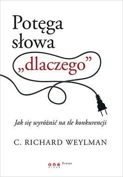 """Potęga słowa """"dlaczego"""". Jak się wyróżnić na tle konkurencji                      (ebook)"""