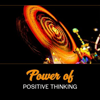 Power of Positive Thinking - Pure Happiness, Favorable Music for Dopamine, Serotonin and Endorphin Release, Stop Negativity-Peaceful Sounds Zone