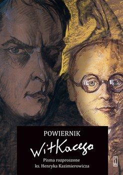 Powiernik Witkacego. Pisma rozproszone ks. Henryka Kazimierowicza                      (ebook)
