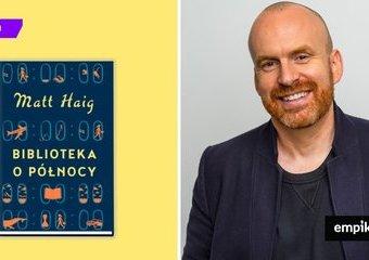 """Powieść samopomocowa – Matt Haig, """"Biblioteka o północy"""""""