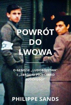 Powrót do Lwowa. O genezie ludobójstwa i zbrodni przeciwko ludzkości-Sands Philippe