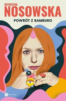 Powrót z Bambuko-Nosowska Katarzyna