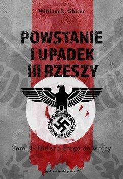 Powstanie i upadek III Rzeszy. Hitler i droga do wojny. Tom 2-Shirer William L.