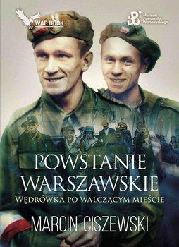 Powstanie Warszawskie. Wędrówka po walczącym mieście-Ciszewski Marcin