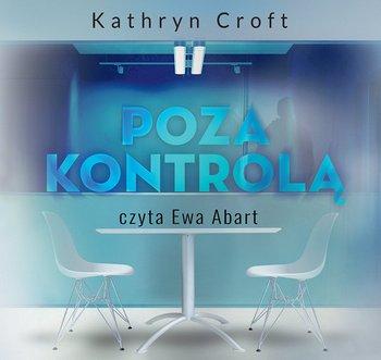 Poza kontrolą-Croft Kathryn