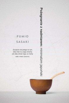 Pożegnanie z nadmiarem. Minimalizm japoński-Sasaki Fumio