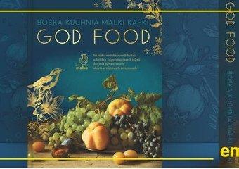 Poznaj TOP 3 przepisów z książki God Food i wyrusz w kulinarną wyprawę z Malką Kafką