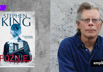 """""""Później"""" – nowa książka Stephena Kinga!"""