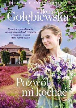 Pozwól mi kochać-Gołębiewska Ilona
