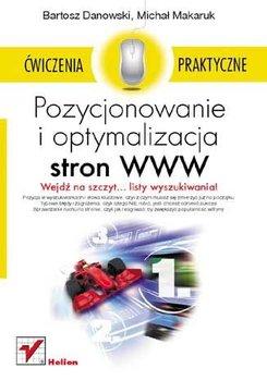 Pozycjonowanie i optymalizacja stron WWW. Wydanie II. Ćwiczenia praktyczne-Danowski Bartosz, Makaruk Michał