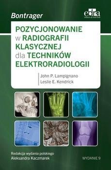 Pozycjonowanie w radiologii klasycznej dla techników elektroradiologii-Lampignano John P., Kendrick Leslie E.