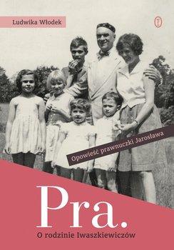 Pra. O rodzinie Iwaszkiewiczów                      (ebook)