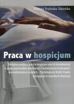Praca w hospicjum-Trylińska-Tekielska Elżbieta